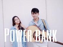 MV Power Bank - โอ ปวีร์ FEAT แอ้ม อัจฉริยา