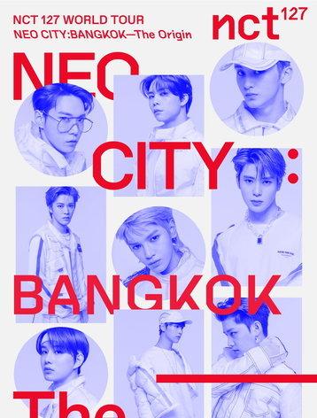 NCT 127 WORLD TOUR 'NEO CITY : BANGKOK-The Origin'