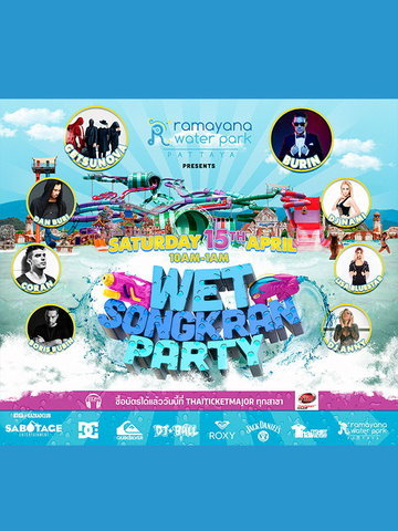 Ramayana Water Park presents Wet Songkran Party Getsunova, Burin, local and international djs