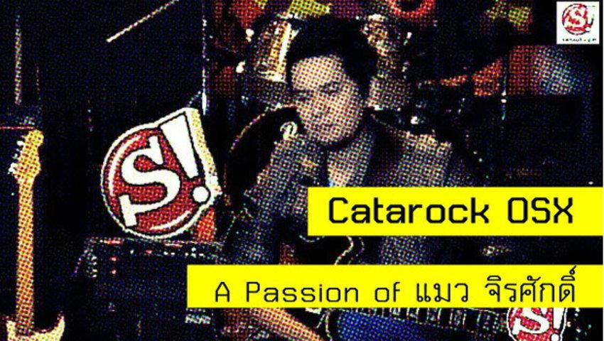 Catarock OSX : A Passion of แมว จิรศักดิ์