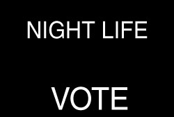 NIGHT LIFE VOTE